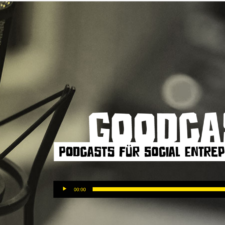 goodcast podcast für social entrepreneurship https://goodcast.de/